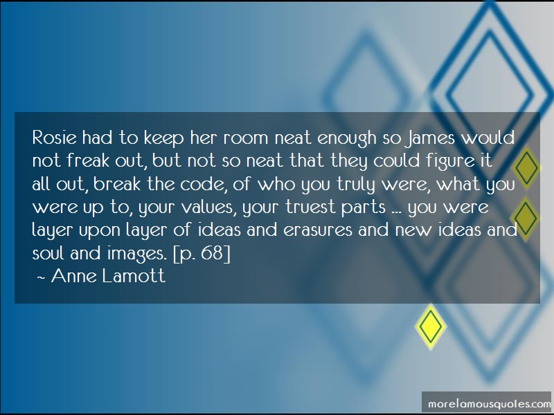 Anne Lamott Quotes: Rosie Had To Keep Her Room Neat Enough