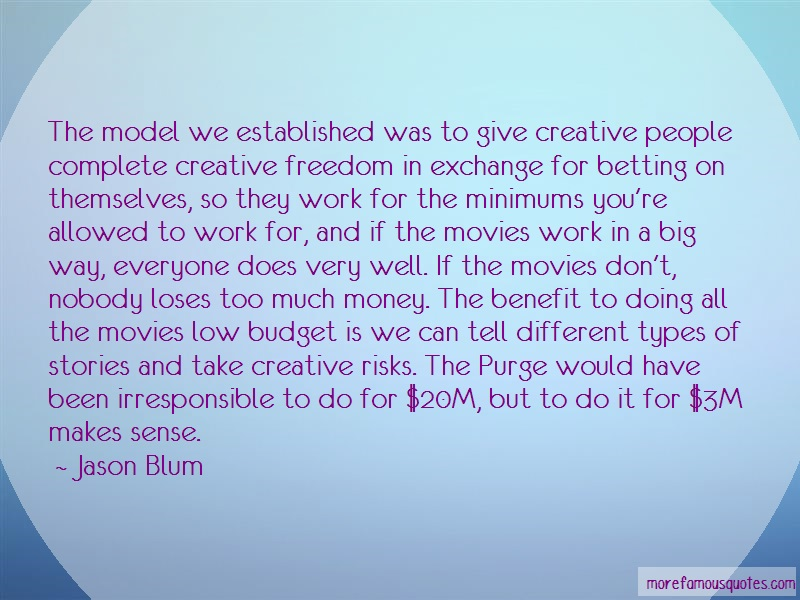 Jason Blum Quotes: The Model We Established Was To Give