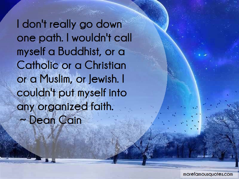 Dean Cain Quotes: I dont really go down one path i wouldnt