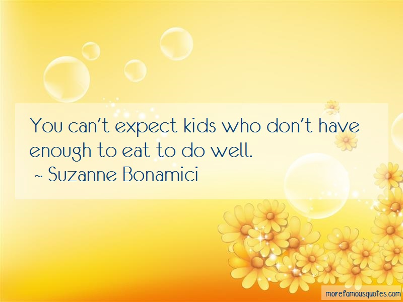 Suzanne Bonamici Quotes: You cant expect kids who dont have