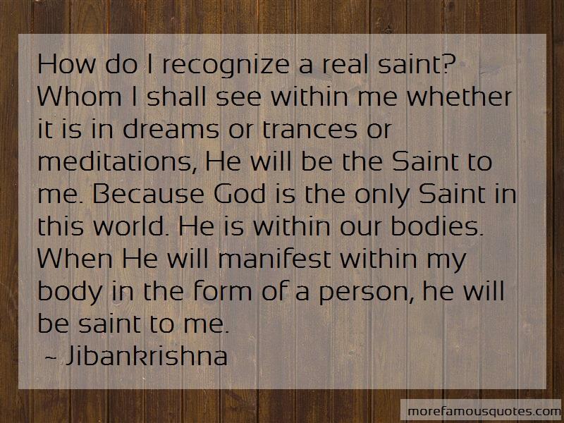 Jibankrishna Quotes: How Do I Recognize A Real Saint Whom I