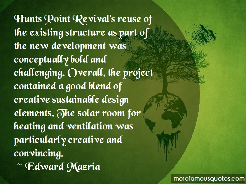 Edward Mazria Quotes: Hunts Point Revivals Reuse Of The