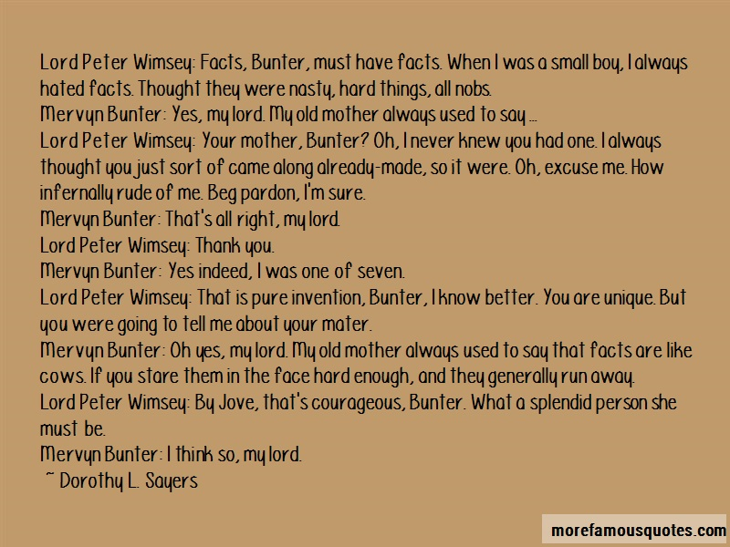 Dorothy L. Sayers Quotes: Lord peter wimsey facts bunter must have