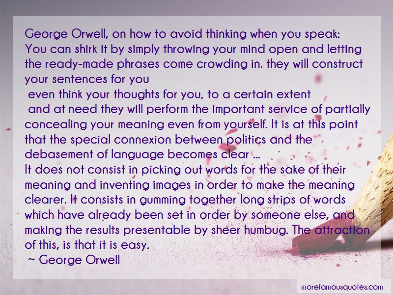 George Orwell Quotes: George orwell on how to avoid thinking