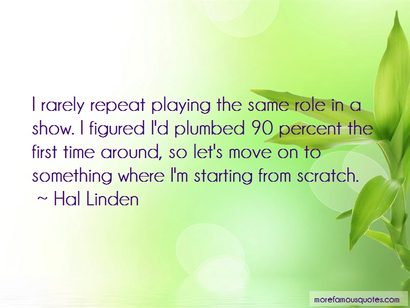 Hal Linden Quotes: I Rarely Repeat Playing The Same Role In