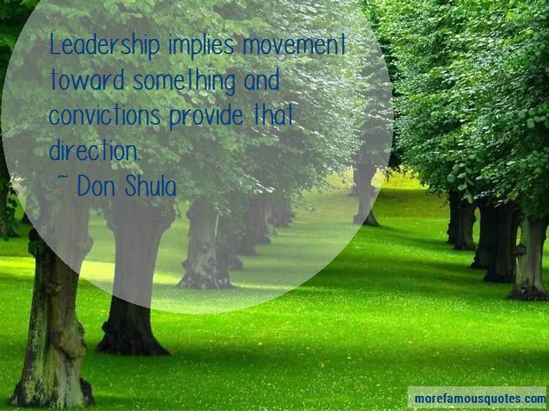 Don Shula Quotes: Leadership implies movement toward