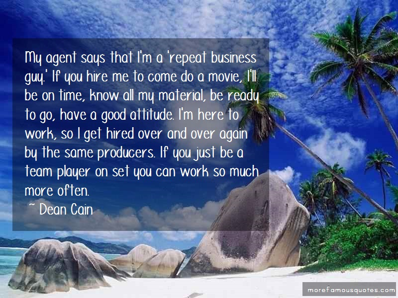 Dean Cain Quotes: My agent says that im a repeat business