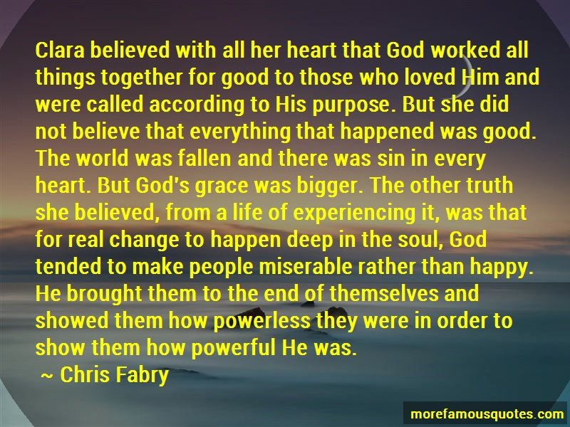Chris Fabry Quotes: Clara believed with all her heart that