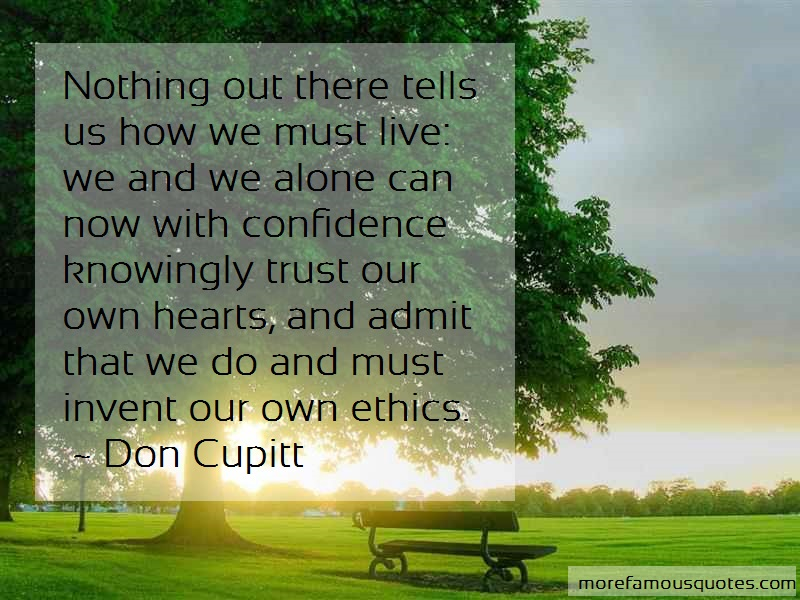 Don Cupitt Quotes: Nothing out there tells us how we must
