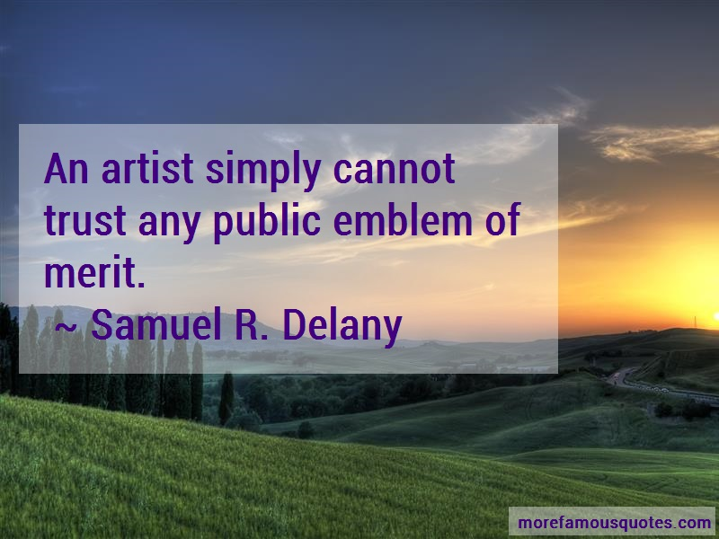 Samuel R. Delany Quotes: An artist simply cannot trust any public