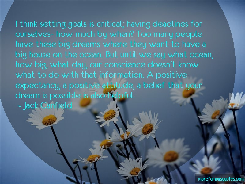 Jack Canfield Quotes: I Think Setting Goals Is Critical Having