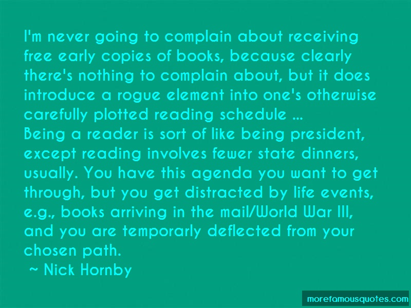 Nick Hornby Quotes: Im never going to complain about