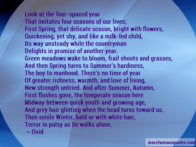 Ovid Quotes: Look At The Four Spaced Yearthat