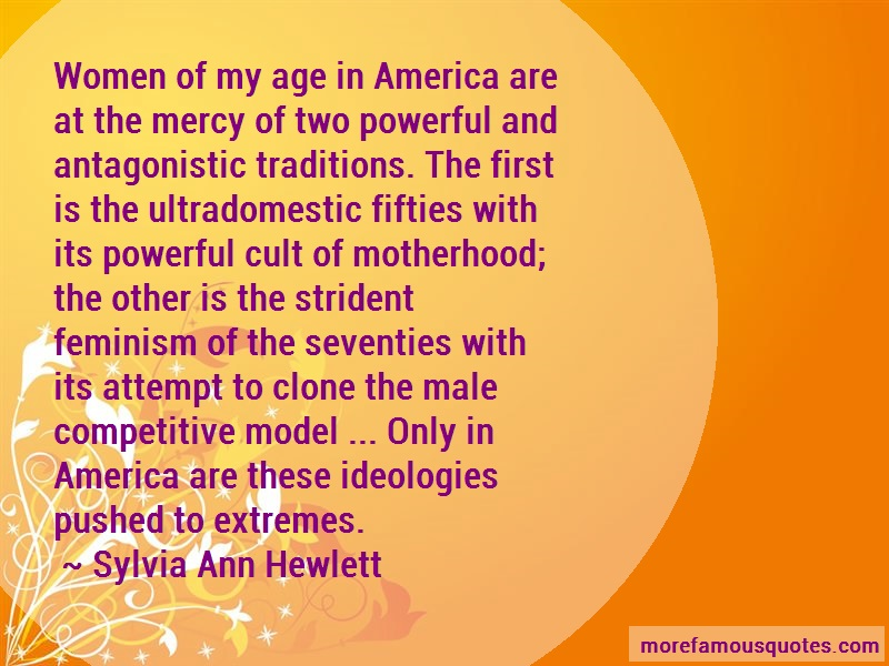 Sylvia Ann Hewlett Quotes: Women of my age in america are at the