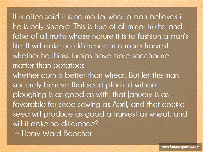 Henry Ward Beecher Quotes: It is often said it is no matter what a