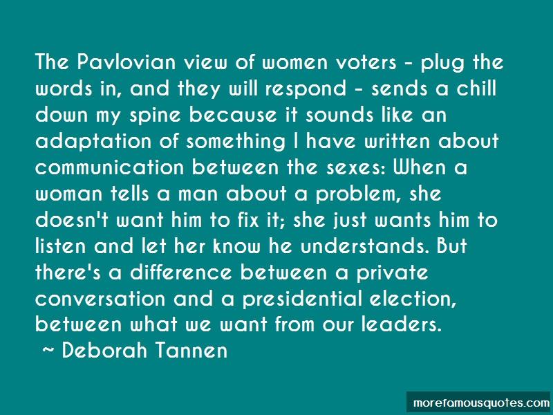 Deborah Tannen Quotes: The pavlovian view of women voters plug