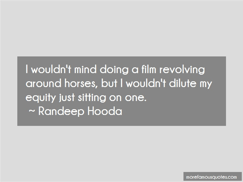 Randeep Hooda Quotes: I Wouldnt Mind Doing A Film Revolving