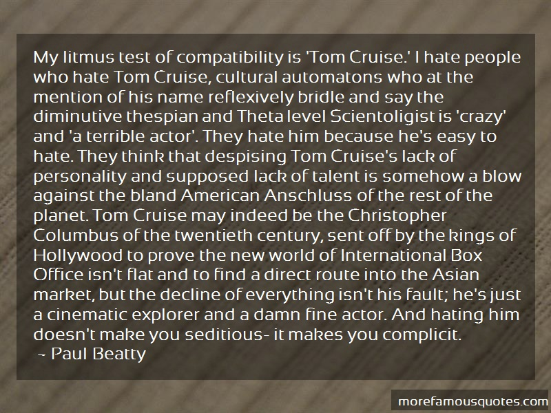 Paul Beatty Quotes: My Litmus Test Of Compatibility Is Tom
