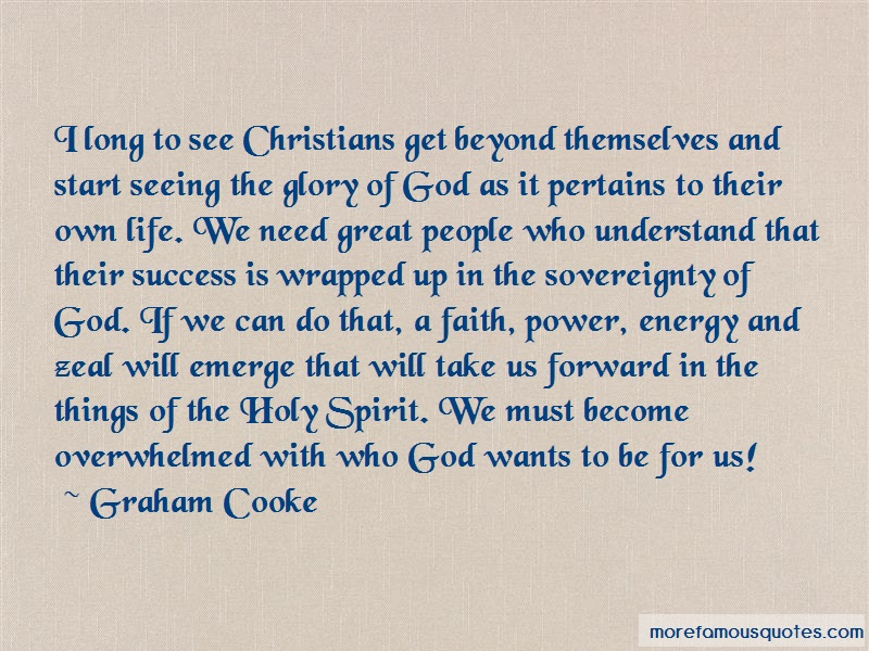 Graham Cooke Quotes: I Long To See Christians Get Beyond