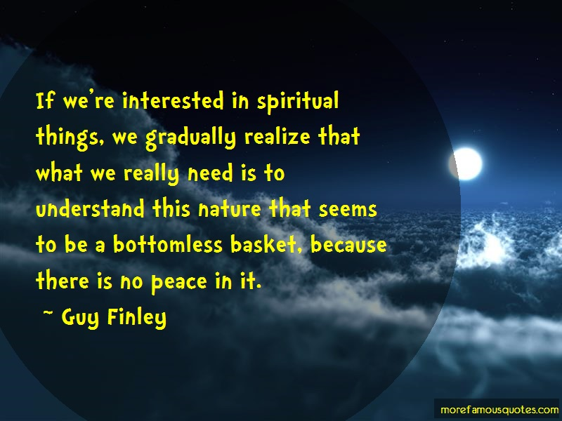 Guy Finley Quotes: If were interested in spiritual things