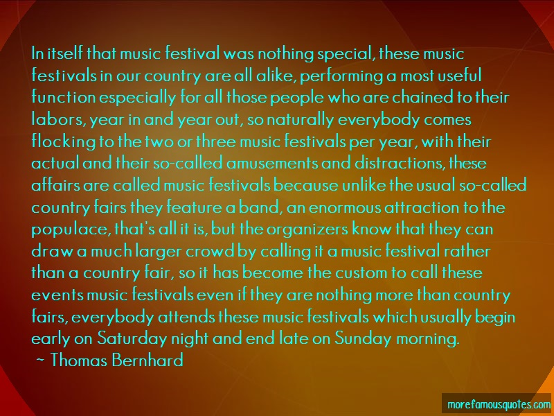 Thomas Bernhard Quotes: In Itself That Music Festival Was