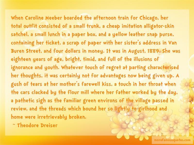 Theodore Dreiser Quotes: When caroline meeber boarded the