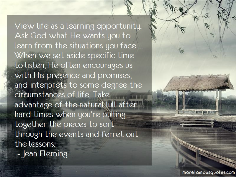Jean Fleming Quotes: View life as a learning opportunity ask