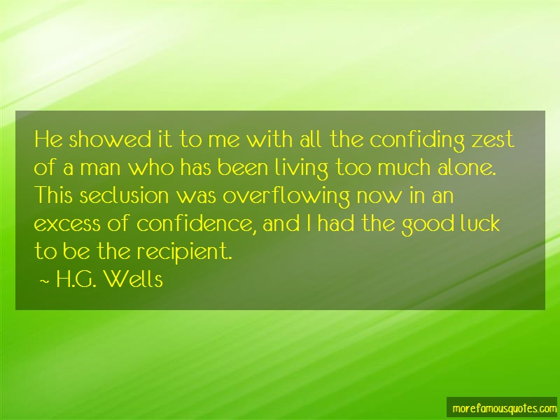 H.G. Wells Quotes: He Showed It To Me With All The