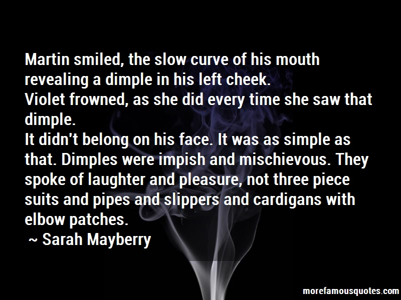 Sarah Mayberry Quotes: Martin smiled the slow curve of his