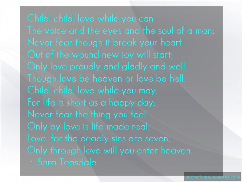 Sara Teasdale Quotes: Child Child Love While You Can The Voice