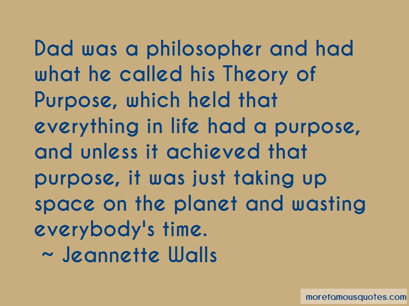 Jeannette Walls Quotes: Dad was a philosopher and had what he