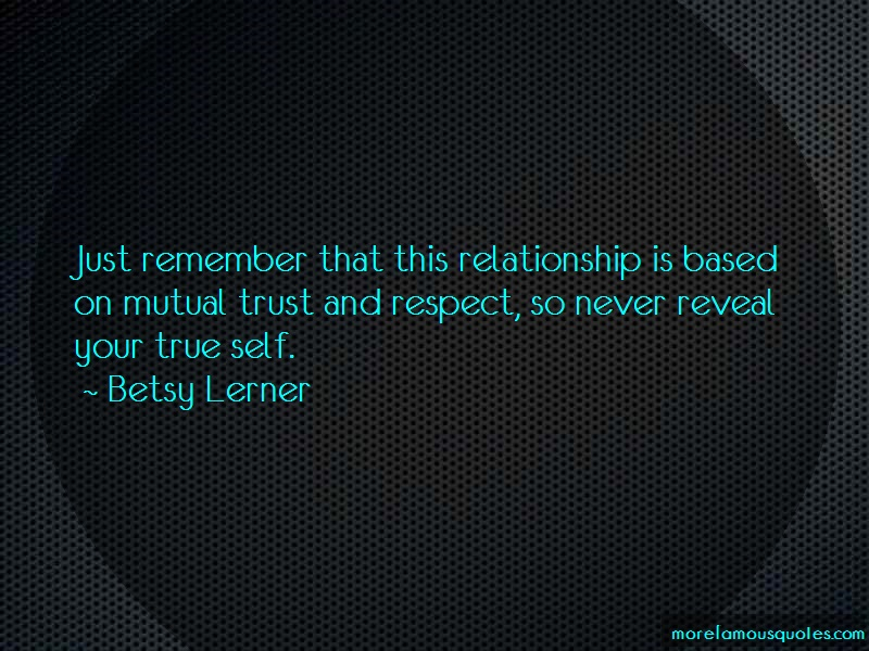 Betsy Lerner Quotes: Just Remember That This Relationship Is