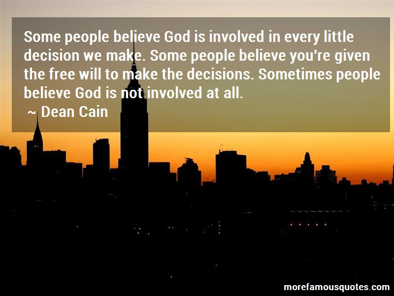 Dean Cain Quotes: Some people believe god is involved in