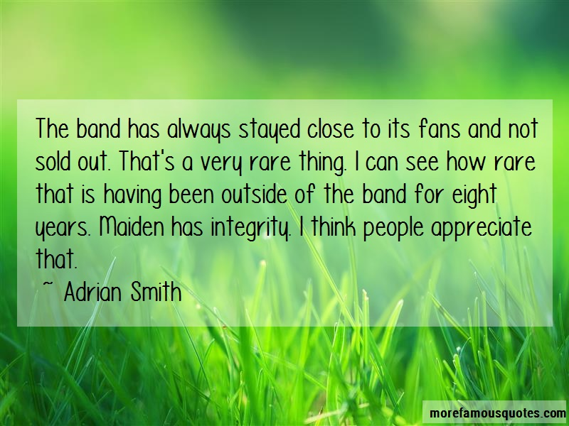 Adrian Smith Quotes: The Band Has Always Stayed Close To Its