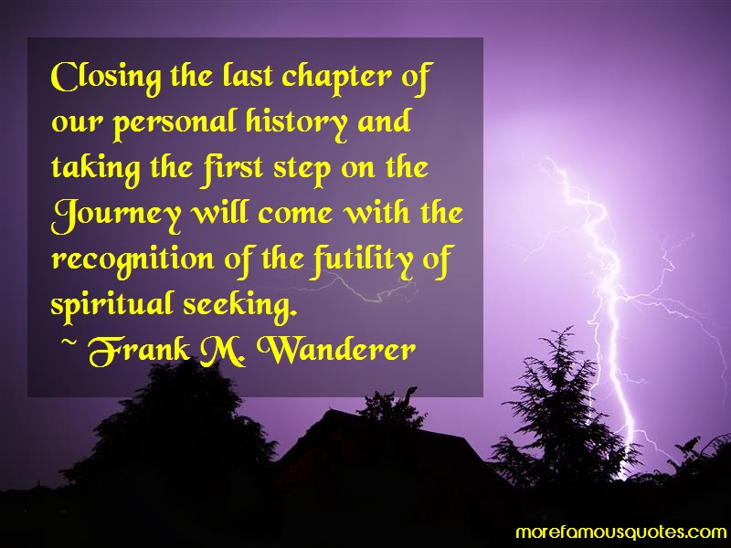 Frank M. Wanderer Quotes: Closing The Last Chapter Of Our Personal