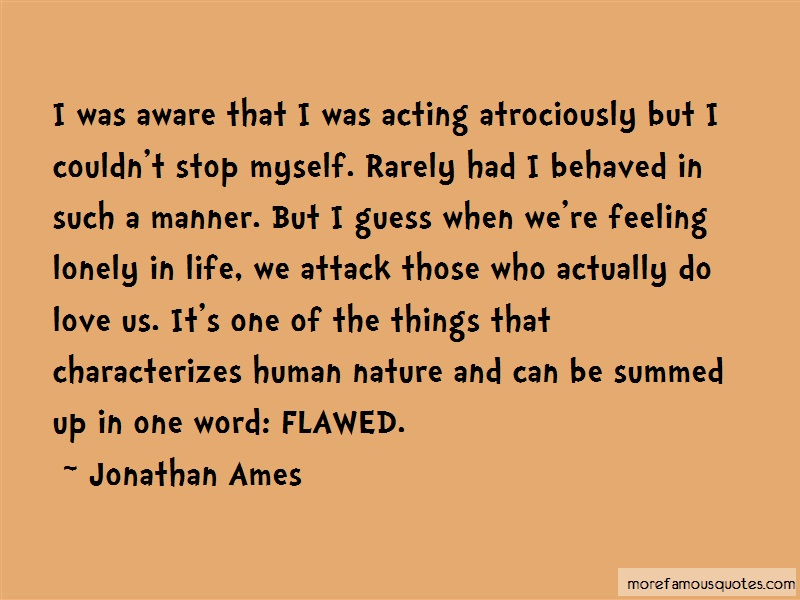 Jonathan Ames Quotes: I was aware that i was acting