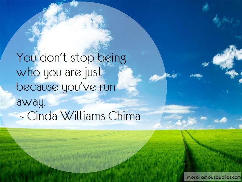 Cinda Williams Chima Quotes: You dont stop being who you are just