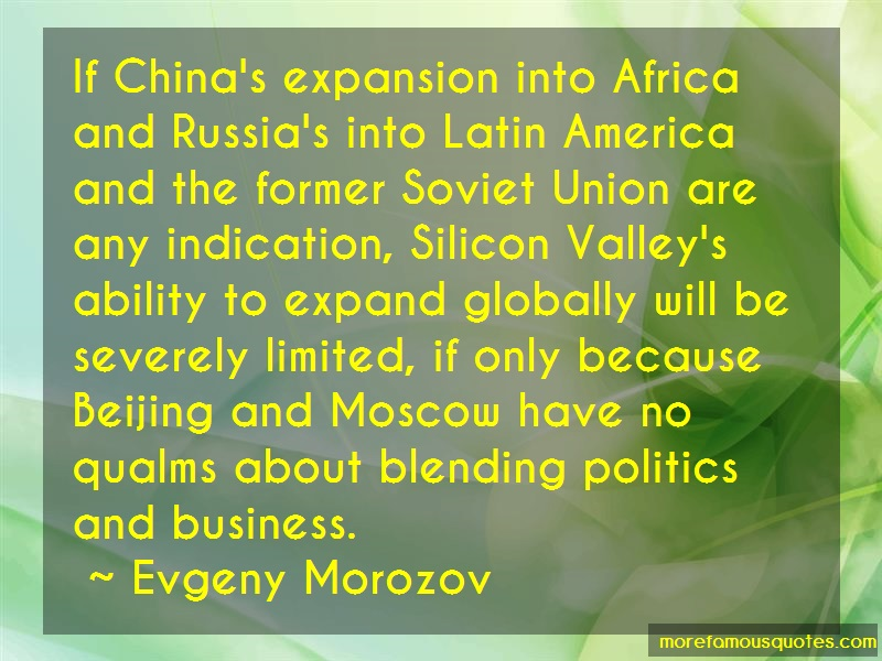 Evgeny Morozov Quotes: If Chinas Expansion Into Africa And