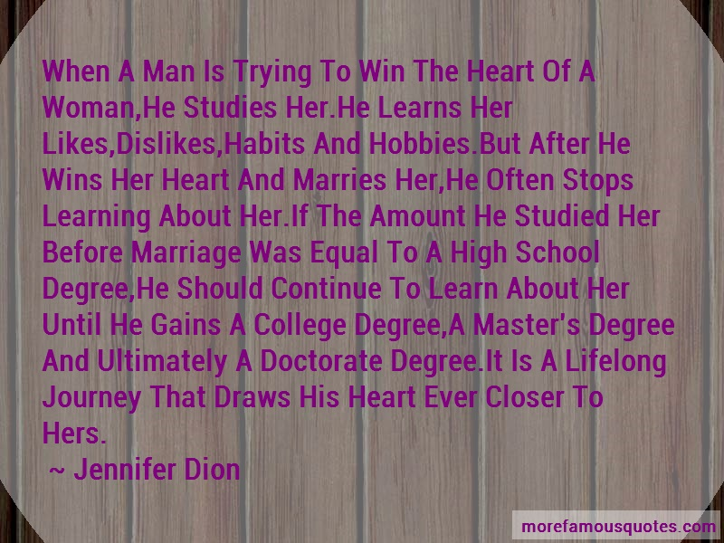 Jennifer Dion Quotes: When A Man Is Trying To Win The Heart Of