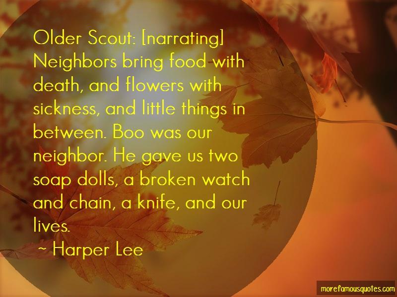 Harper Lee Quotes: Older scout narrating neighbors bring