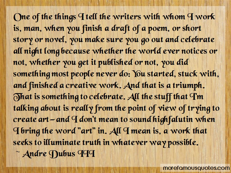 Andre Dubus III Quotes: One Of The Things I Tell The Writers