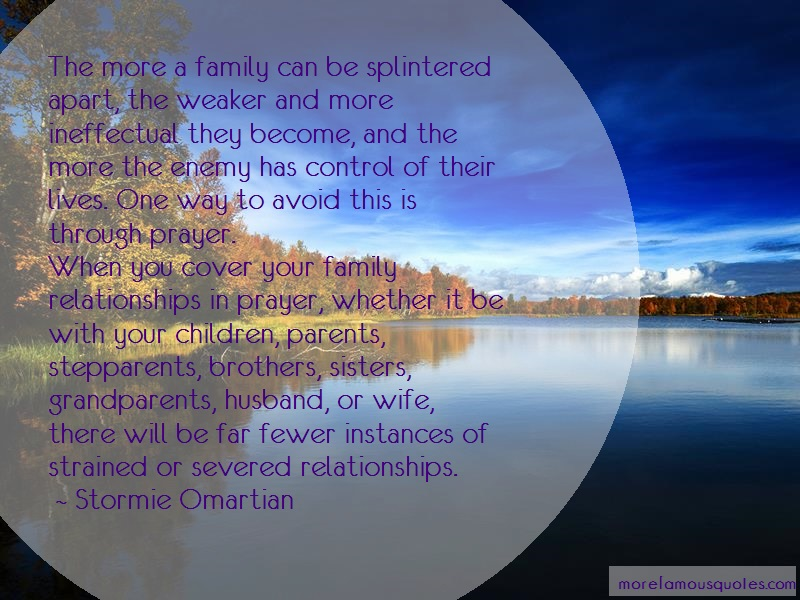 Stormie Omartian Quotes: The More A Family Can Be Splintered