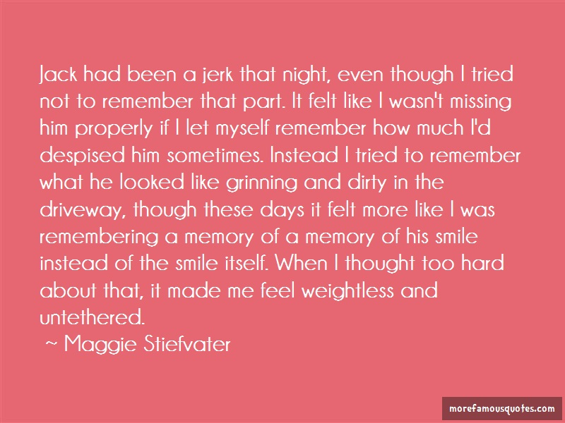 Maggie Stiefvater Quotes: Jack had been a jerk that night even