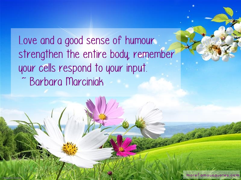 Barbara Marciniak Quotes: Love and a good sense of humour