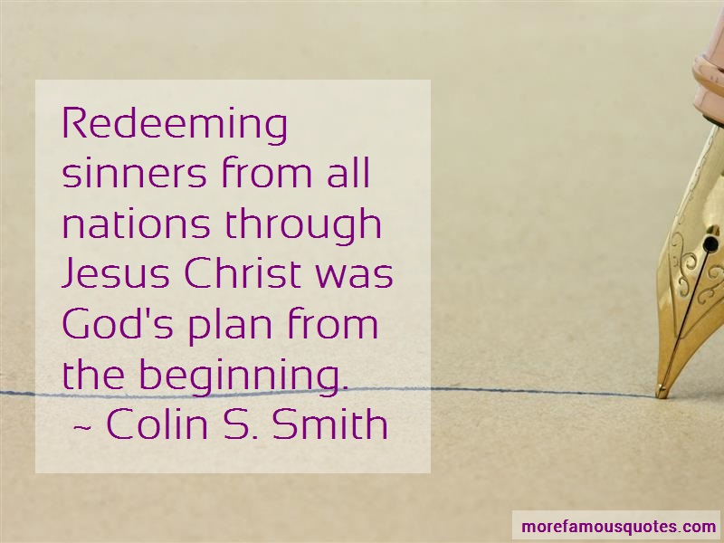 Colin S. Smith Quotes: Redeeming sinners from all nations