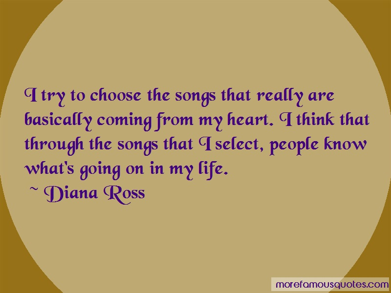 Diana Ross Quotes: I Try To Choose The Songs That Really