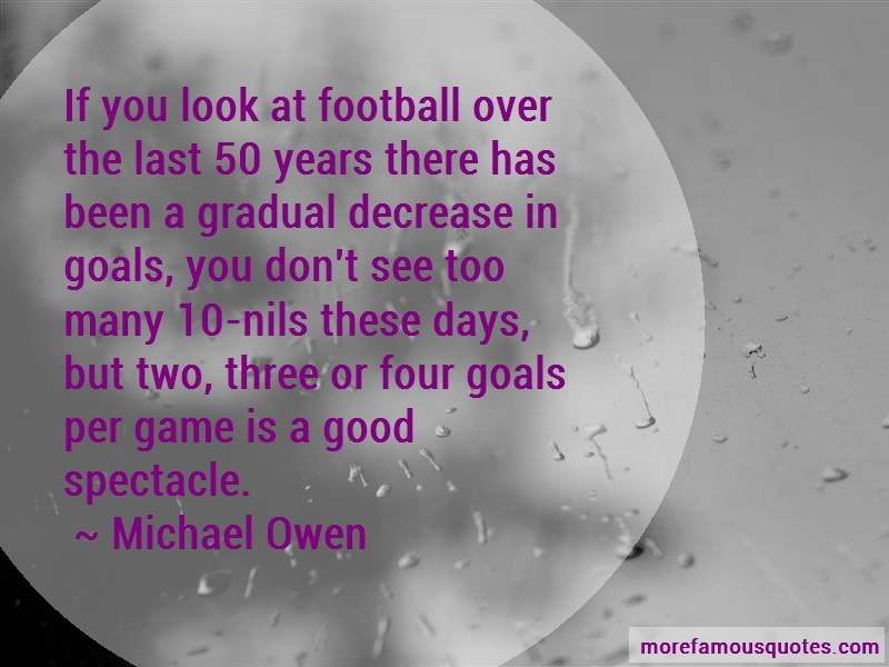Michael Owen Quotes: If You Look At Football Over The Last 50