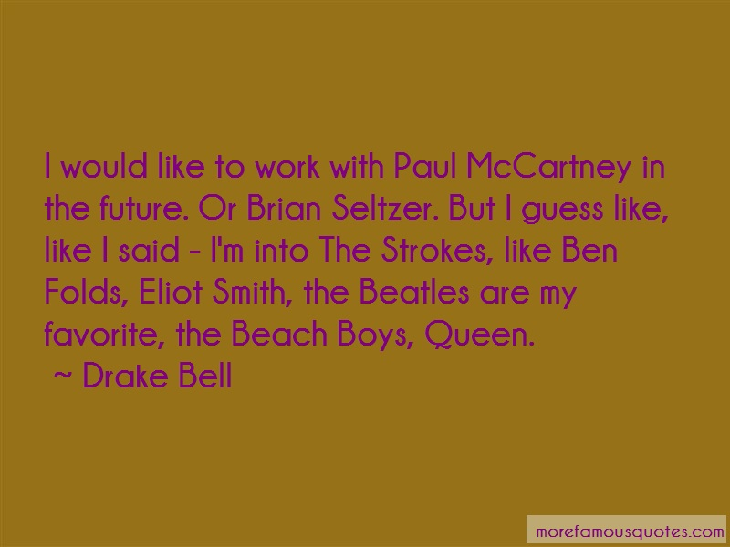 Drake Bell Quotes: I Would Like To Work With Paul Mccartney