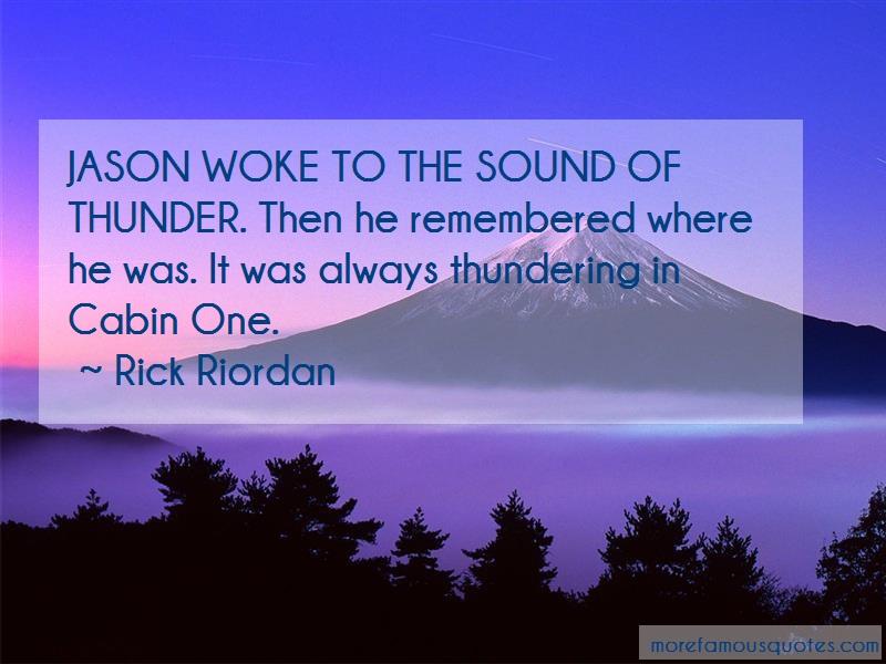 Rick Riordan Quotes: Jason woke to the sound of thunder then