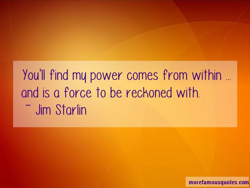 Jim Starlin Quotes: Youll Find My Power Comes From Within